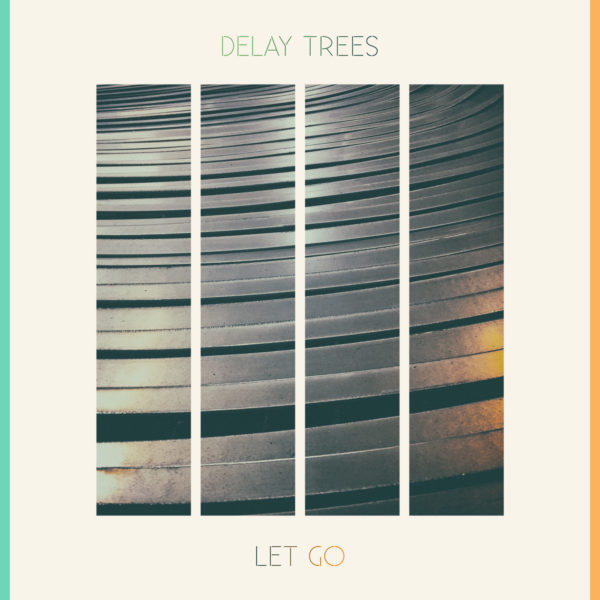 delay_trees_let_go_kansi_ORIG