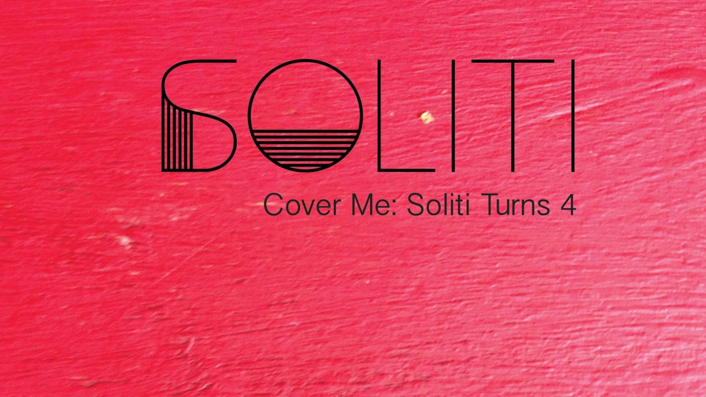 Cover Me: Soliti Turns 4